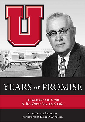 Image for Years of Promise: The University of Utah's A. Ray Olpin Era, 1946-1964