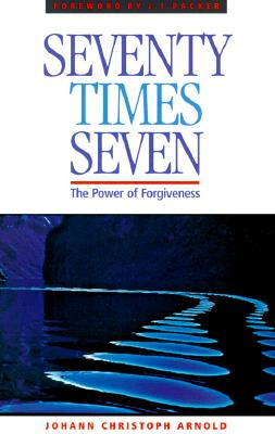 Image for Seventy Times Seven: The Power of Forgiveness