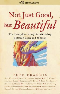 Not Just Good, but Beautiful: The Complementary Relationship between Man and Woman, Pope Francis