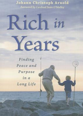 Image for Rich in Years: Finding Peace and Purpose in a Long Life
