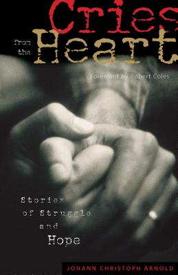 Image for Cries from the Heart: Stories of Struggle and Hope