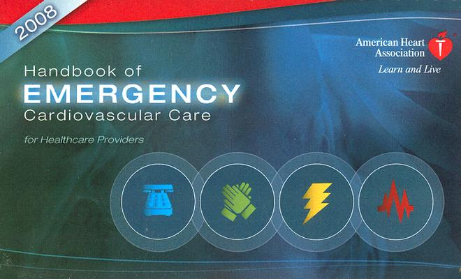Handbook of Emergency Cardiovascular Care 2008: For Healthcare Providers (AHA Handbook of Emergency Cardiovascular Care), Mary Fran Hazinski (Editor), John M., M.d. Field (Editor), David Gilmore (Editor)