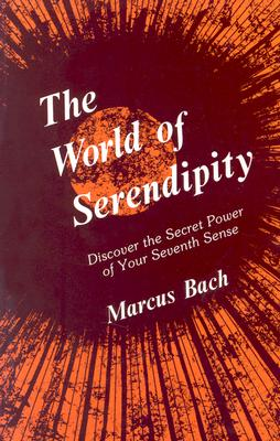 Image for The World of Serendipity: Discover the Secret Power of Your Seventh Sense