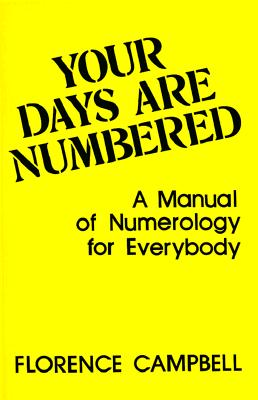 Image for Your Days Are Numbered: A Manual of Numerology for Everybody