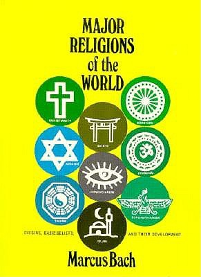 Major Religions of the World, Marcus Bach