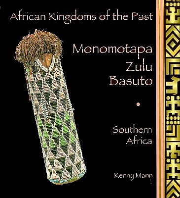 Image for Monomotapa, Zulu, Basuto: Southern Africa (African Kingdoms of the Past)
