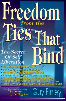 Image for Freedom from the Ties That Bind: The Secret of Self Liberation