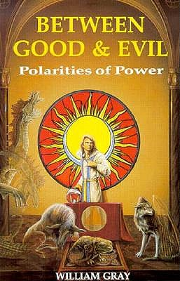 Image for Between Good and Evil: Polarities of Power