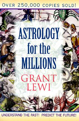 Image for Astrology for the Millions (Llewellyn's Classics of Astrology Library)