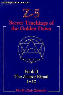 Image for Z-5 Secret Teachings of the Golden Dawn Book II: The Zelator Ritual 1=10
