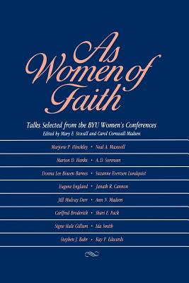 Image for As Women of Faith: Talks Selected from the Byu Women's Conferences