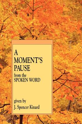 Image for A Moment's Pause: From the Spoken Word