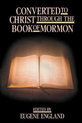 Image for Converted to Christ Through the Book of Mormon