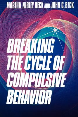 Image for Breaking the Cycle of Compulsive Behavior