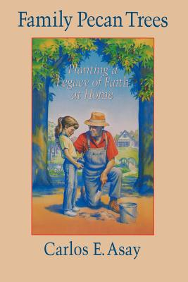 Image for Family Pecan Trees: Planting a Legacy of Faith at Home