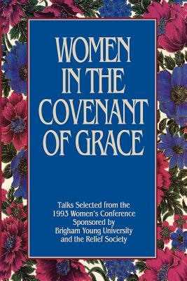 Women In the Covenant of Grace Talks S E, Women's Conference (1993 Brigham Young University), Dawn Hall Anderson, Relief Society (Church of Jesus Christ of Latter-Day Saints)