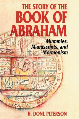 Image for The Story of the Book of Abraham: Mummies, Manuscripts, and Mormonism