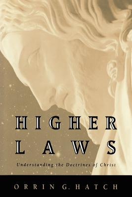 Image for Higher Laws: Understanding the Doctrines of Christ