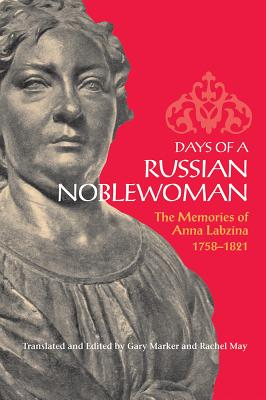 Image for Days of A Russian Noblewoman:  The Memories of Anna Labzina, 1758-1821