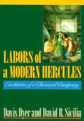 Image for Labors of a Modern Hercules: The Evolution of a Chemical Company
