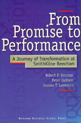 Image for From Promise to Performance: A Journey of Transformation at Smithkline Beecham