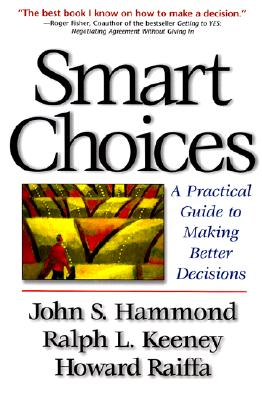 Image for Smart Choices: A Practical Guide to Making Better Decisions