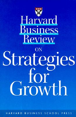 Image for Harvard Business Review on Strategies for Growth (Harvard Business Review Paperback Series)