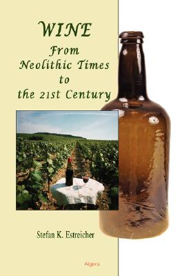Image for Wine: From Neolithic Times to the 21st Century