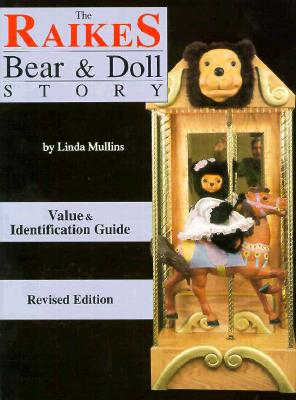 Image for The Raikes Bear & Doll Story  (Value & Identification Guide)