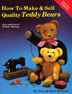 Image for How to Make and Sell Quality Teddy Bears