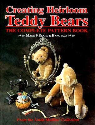 Image for Creating Heirloom Teddy Bears, The Complete Pattern Book