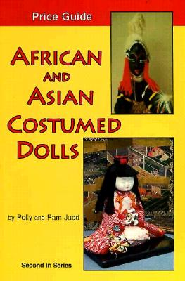Image for African and Asian Costumed Dolls, Price Guide, Second in Series