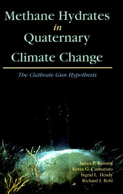 Image for Methane Hydrates in Quaternary Climate Change: The Clathrate Gun Hypothesis (Special Publications)