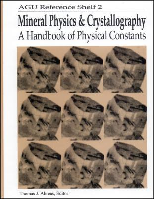 Image for Mineral Physics and Crystallography: A Handbook of Physical Constants (AGU Reference Shelf)
