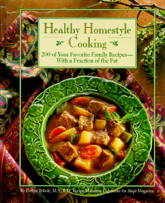 Image for Healthy Homestyle Cooking: 200 Of Your Favorite Family Recipes-With a Fraction of the Fat