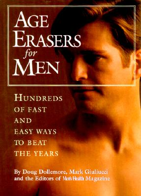 Image for Age Erasers for Men: Hundreds of Fast and Easy Ways to Beat the Years