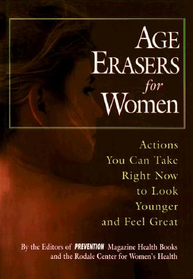 Image for Age Erasers for Women: Actions You Can Take Right Now to Look Younger and Feel Great