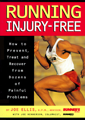 Image for Running Injury-free: How To Prevent, Treat And Recover From Dozens Of Painful Problems