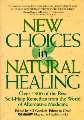 "Image for ""New Choices in Natural Healing: Over 1,800 of the Best Self-Help Remedies from the World of Alternative Medicine"""