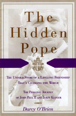 Image for The Hidden Pope: The Untold Story of a Lifelong Friendship That Is Changing the Relationship Between Catholics and Jews - The Personal Journey of John Paul II and Jerzy Kluger