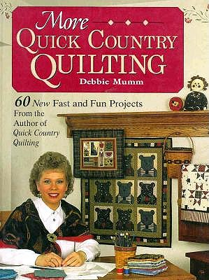 Image for More Quick Country Quilting: 60 New Fast and Fun Projects from the Author of Quick Country Quilting (A Rodale Quilt Book)