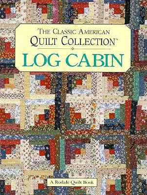 Image for Log Cabin: The Classic American Quilt Collection