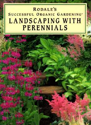 Image for Landscaping with Perennials (Rodale's Successful Organic Gardening)