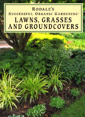 Image for Lawns, Grasses and Groundcovers (Rodale's Successful Organic Gardening)