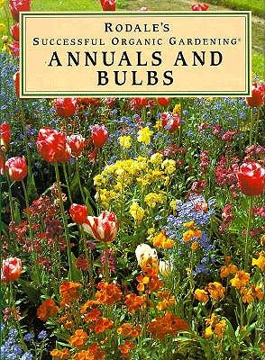 Image for ANNUALS AND BULBS SUCCESSFUL ORGANIC GARDENING
