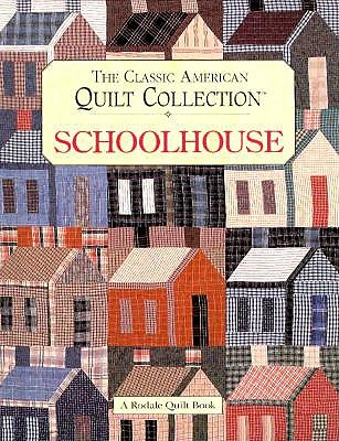 Image for Schoolhouse (Rodale Quilt Book)