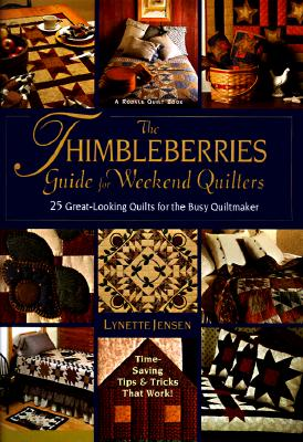 Image for The Thimbleberries Guide For Weekend Quilters: 25 Great-Looking Projects for the Busy Quiltmaker