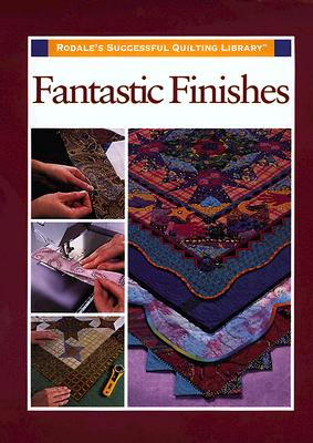 Image for Fantastic Finishes (Rodale's Successful Quilting Library)