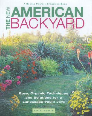 Image for The New American Backyard : Easy, Organic Techniques and Solutions for a Landscape You'll Love