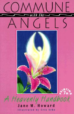 Image for Commune With the Angels: A Heavenly Handbook